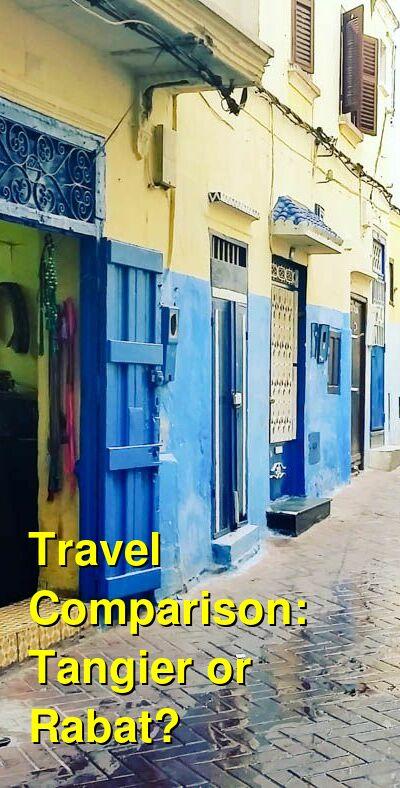Tangier vs. Rabat Travel Comparison