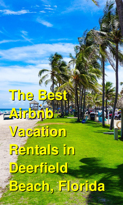 The 11 Best Airbnb Vacation Rentals in Deerfield Beach, Florida | Budget Your Trip