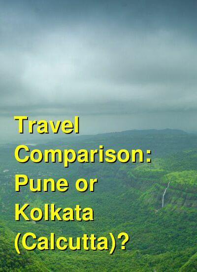Pune vs. Kolkata (Calcutta) Travel Comparison