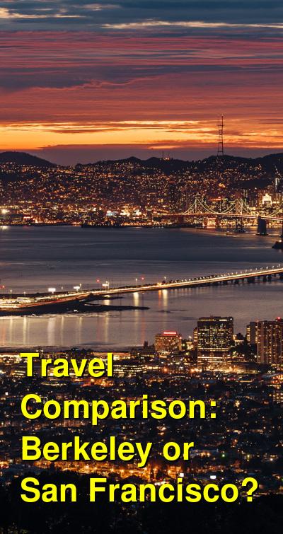 Berkeley vs. San Francisco Travel Comparison