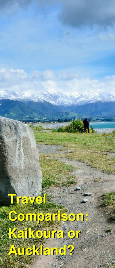 Kaikoura vs. Auckland Travel Comparison