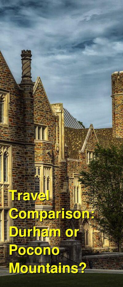 Durham vs. Pocono Mountains Travel Comparison