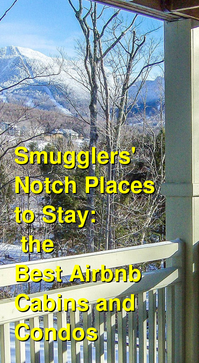 Smugglers' Notch Places to Stay: the Best Airbnb Cabins and Condos | Budget Your Trip