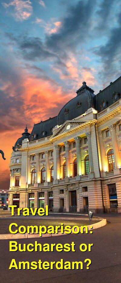 Bucharest vs. Amsterdam Travel Comparison