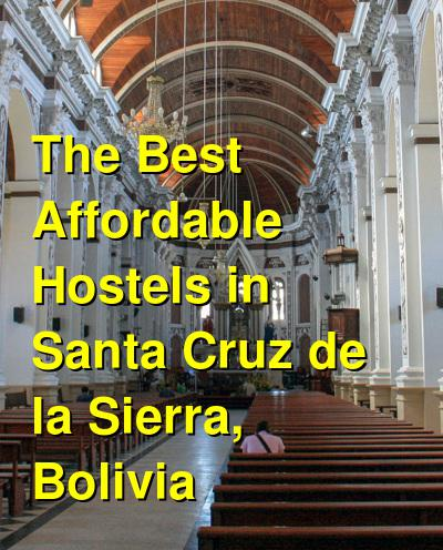 The Best Affordable Hostels in Santa Cruz de la Sierra, Bolivia | Budget Your Trip
