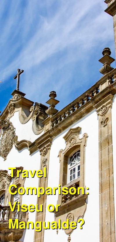 Viseu vs. Mangualde Travel Comparison