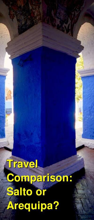Salto vs. Arequipa Travel Comparison