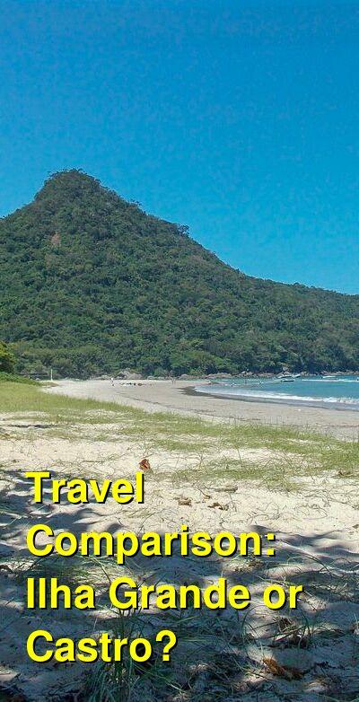 Ilha Grande vs. Castro Travel Comparison