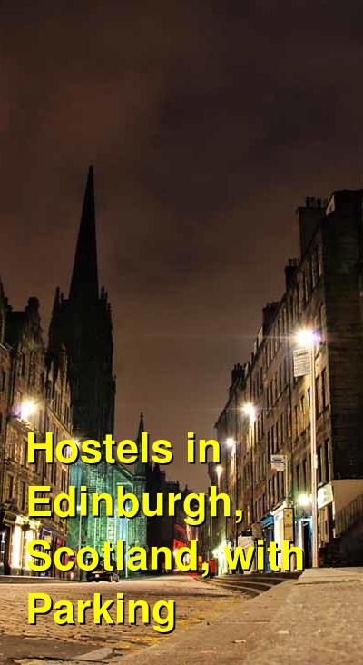 Hostels in Edinburgh, Scotland, with Parking | Budget Your Trip
