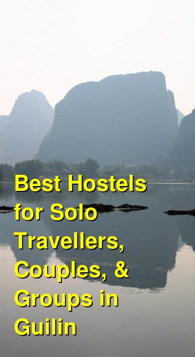 Best Hostels for Solo Travellers, Couples, & Groups in Guilin | Budget Your Trip