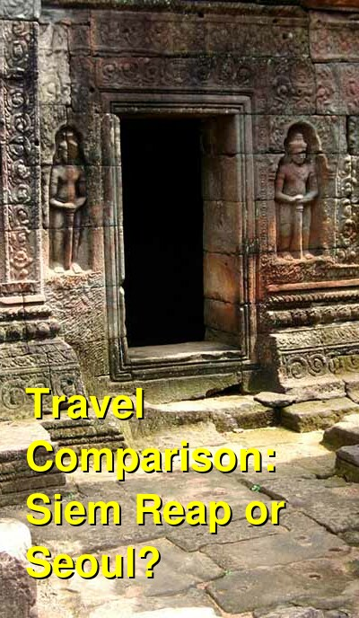 Siem Reap vs. Seoul Travel Comparison