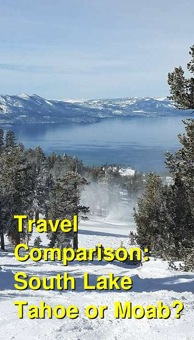 South Lake Tahoe vs. Moab Travel Comparison