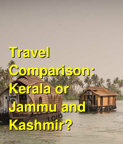 Kerala vs. Jammu and Kashmir Travel Comparison