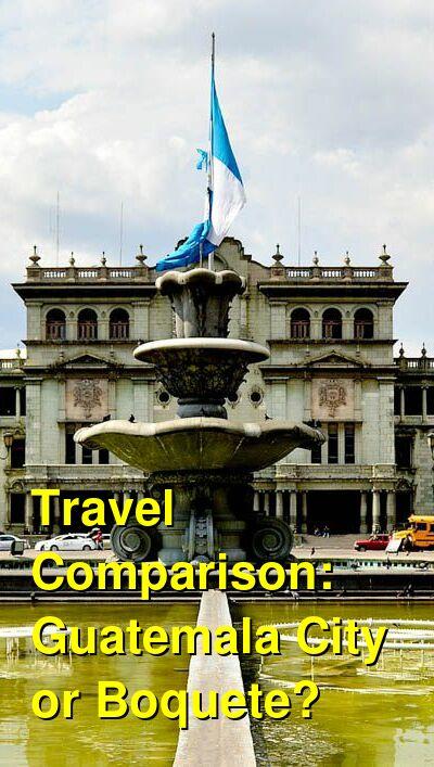 Guatemala City vs. Boquete Travel Comparison
