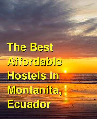 The Best Affordable Hostels in Montanita, Ecuador | Budget Your Trip