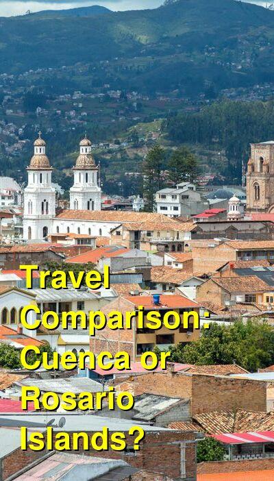 Cuenca vs. Rosario Islands Travel Comparison