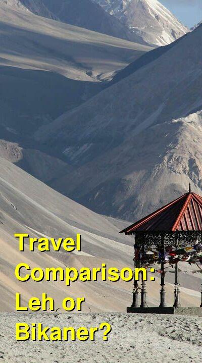 Leh vs. Bikaner Travel Comparison