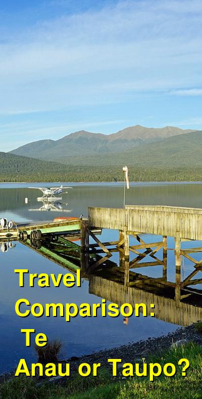 Te Anau vs. Taupo Travel Comparison