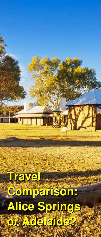 Alice Springs vs. Adelaide Travel Comparison