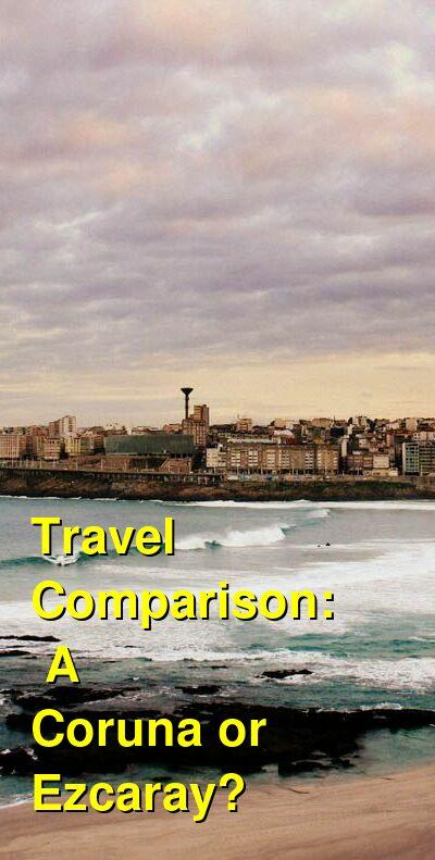 A Coruna vs. Ezcaray Travel Comparison