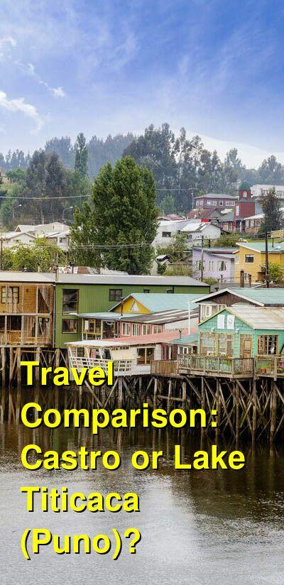Castro vs. Lake Titicaca (Puno) Travel Comparison