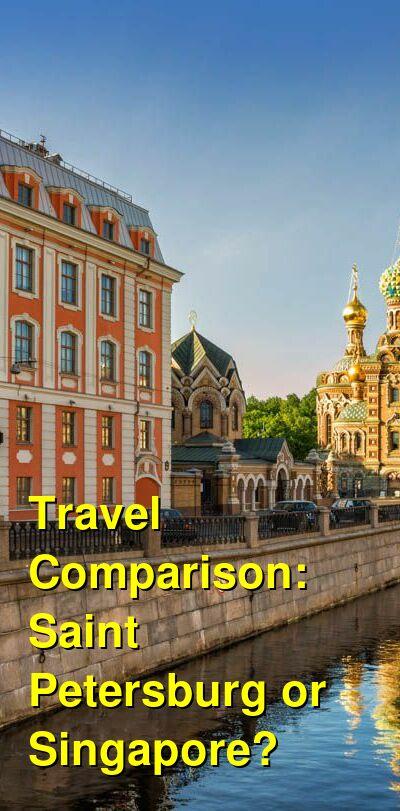 Saint Petersburg vs. Singapore Travel Comparison
