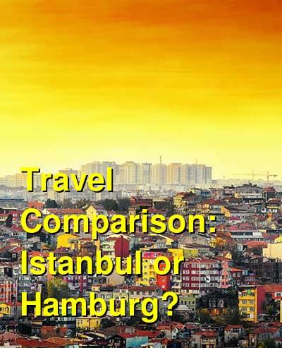 Istanbul vs. Hamburg Travel Comparison