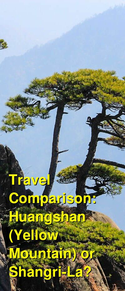 Huangshan (Yellow Mountain) vs. Shangri-La Travel Comparison