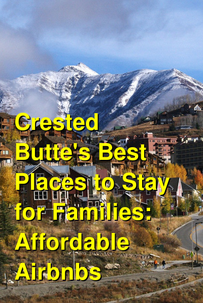 Crested Butte's Best Places to Stay for Families: Affordable Airbnbs (April 2021) | Budget Your Trip