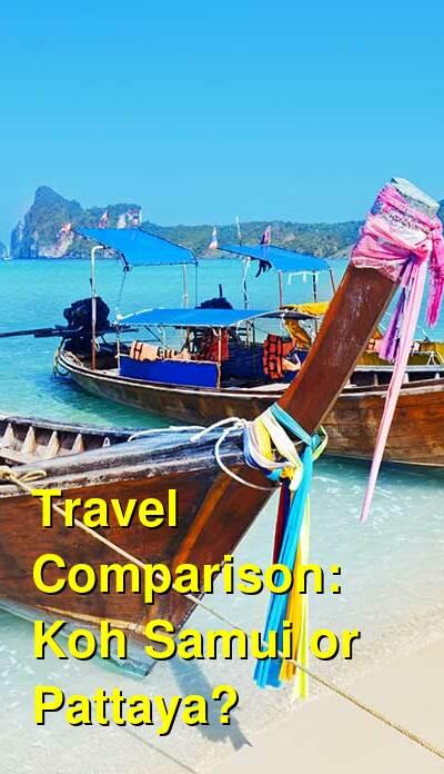 Koh Samui vs. Pattaya Travel Comparison