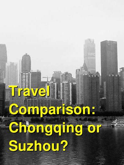 Chongqing vs. Suzhou Travel Comparison