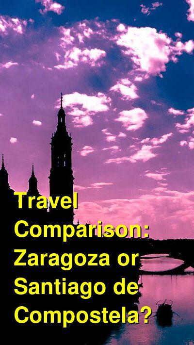 Zaragoza vs. Santiago de Compostela Travel Comparison