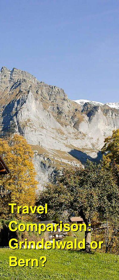 Grindelwald vs. Bern Travel Comparison