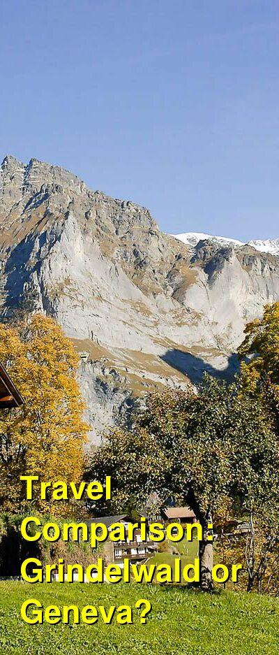 Grindelwald vs. Geneva Travel Comparison