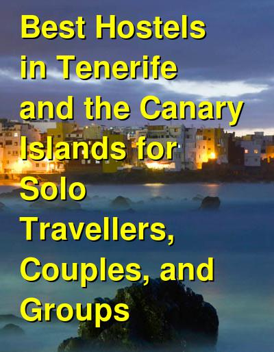 Best Hostels in Tenerife and the Canary Islands for Solo Travellers, Couples, and Groups | Budget Your Trip