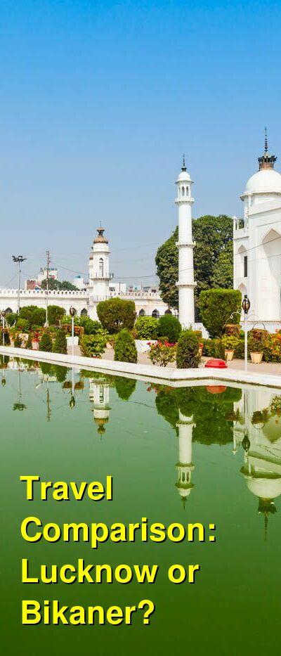 Lucknow vs. Bikaner Travel Comparison