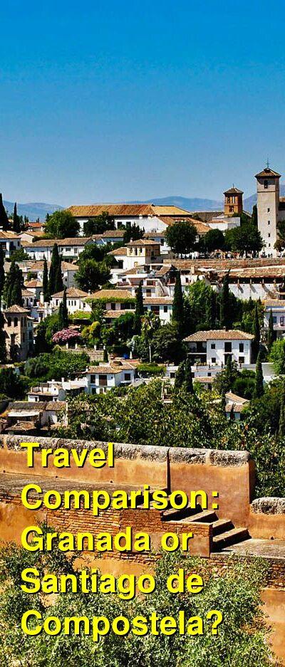 Granada vs. Santiago de Compostela Travel Comparison