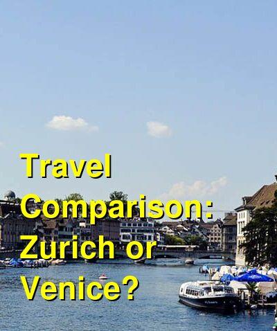 Zurich vs. Venice Travel Comparison