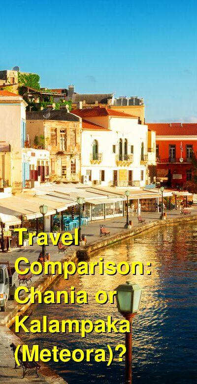 Chania vs. Kalampaka (Meteora) Travel Comparison