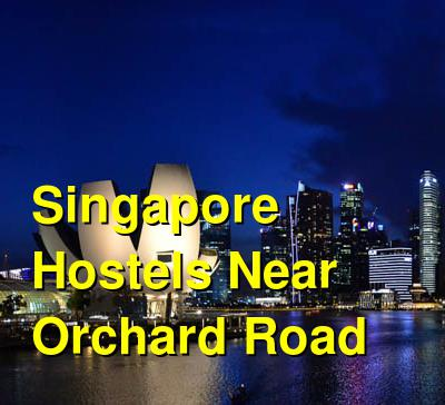 Singapore Hostels Near Orchard Road | Budget Your Trip