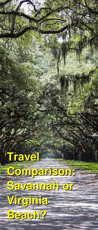 Savannah vs. Virginia Beach Travel Comparison