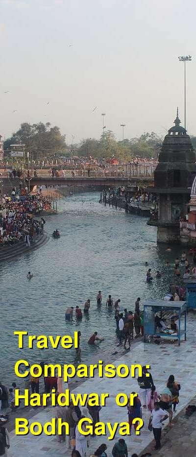 Haridwar vs. Bodh Gaya Travel Comparison