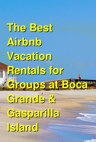 The Best Airbnb Vacation Rentals for Groups at Boca Grande & Gasparilla Island | Budget Your Trip