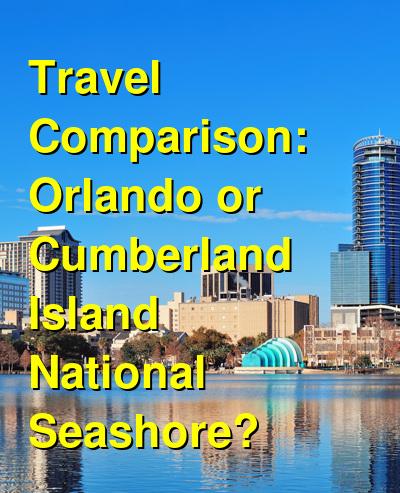 Orlando vs. Cumberland Island National Seashore Travel Comparison