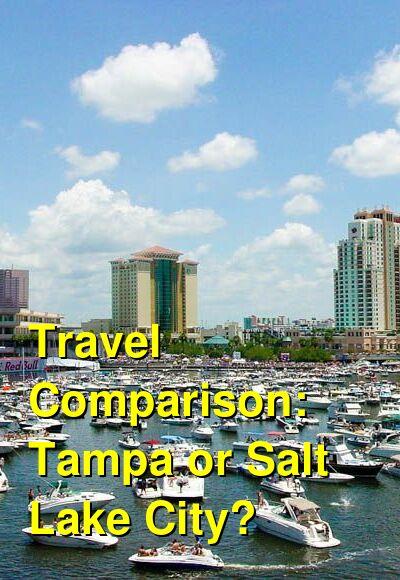 Tampa vs. Salt Lake City Travel Comparison