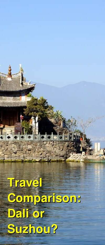 Dali vs. Suzhou Travel Comparison