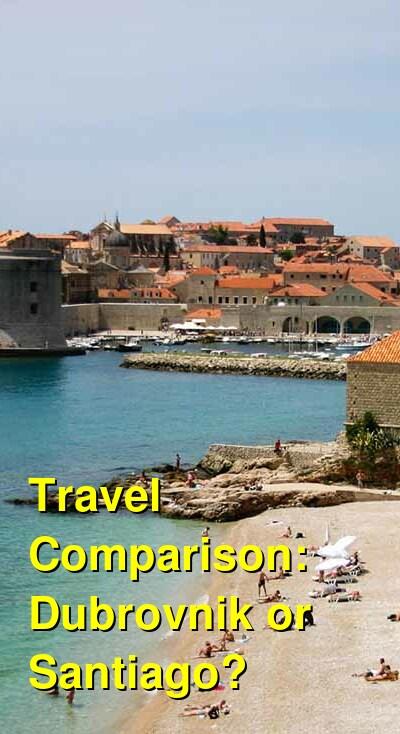Dubrovnik vs. Santiago Travel Comparison