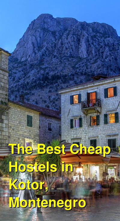 The Best Cheap Hostels in Kotor, Montenegro | Budget Your Trip