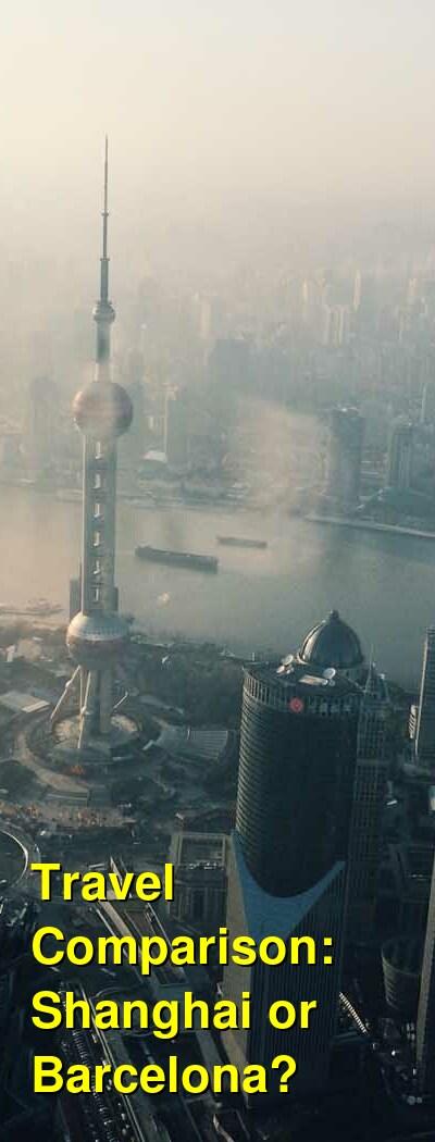 Shanghai vs. Barcelona Travel Comparison