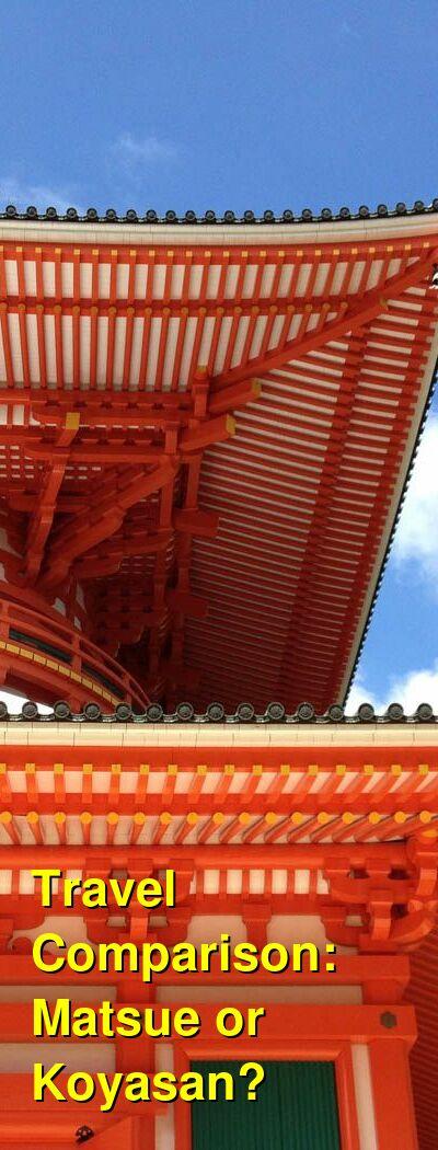 Matsue vs. Koyasan Travel Comparison